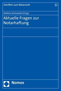Aktuelle Fragen zur Notarhaftung von Schmoeckel,  Mathias