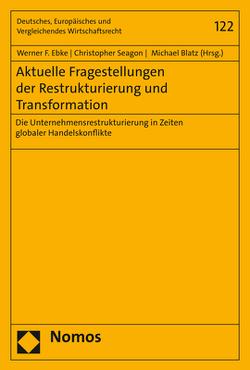 Aktuelle Fragestellungen der Restrukturierung und Transformation von Blatz,  Michael, Ebke,  Werner F., Seagon,  Christopher