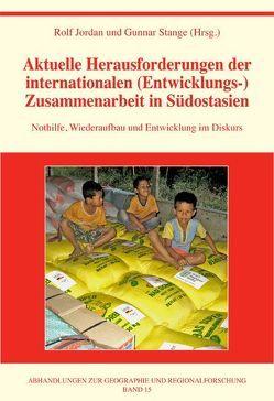 Aktuelle Herausforderungen der internationalen (Entwicklungs-)Zusammenarbeit in Südostasien von Jordan,  Rolf, Stange,  Gunnar
