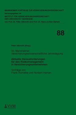 Aktuelle Herausforderungen für das Risikomanagement in Versicherungsunternehmen von Albrecht,  Peter, Bartels,  Hans-Jochen, Heinen,  Norbert, Romeike,  Frank