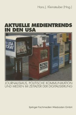 Aktuelle Medientrends in den USA von Kleinsteuber,  Hans J.