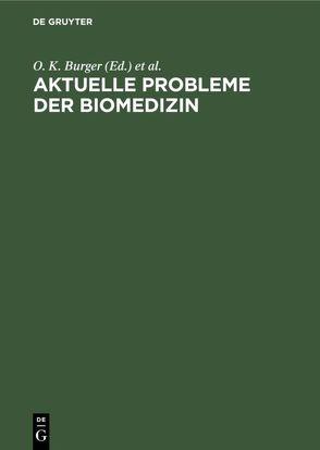 Aktuelle Probleme der Biomedizin von Burger,  O. K., Grosdanoff,  P., Henschler,  D., Kraupp,  O., Schnieders,  B.