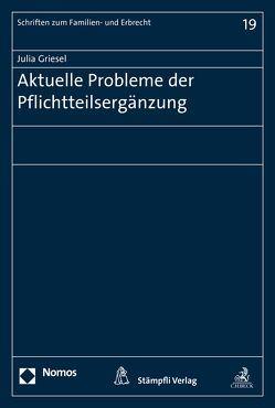 Aktuelle Probleme der Pflichtteilsergänzung von Julia,  Griesel