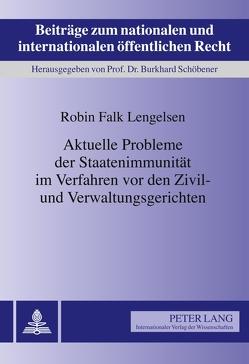 Aktuelle Probleme der Staatenimmunität im Verfahren vor den Zivil- und Verwaltungsgerichten von Lengelsen,  Robin Falk