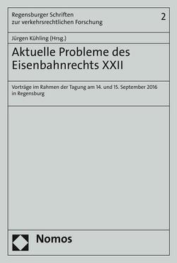 Aktuelle Probleme des Eisenbahnrechts XXII von Kühling,  Jürgen