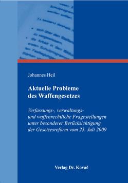Aktuelle Probleme des Waffengesetzes von Heil,  Johannes