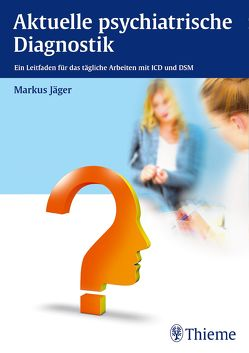 Aktuelle psychiatrische Diagnostik von Jaeger,  Markus