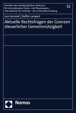 Aktuelle Rechtsfragen der Grenzen steuerlicher Gemeinnützigkeit von Hummel,  Lars, Lampert,  Steffen