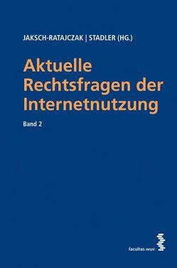 Aktuelle Rechtsfragen der Internetnutzung von Jaksch-Ratajczak,  Wojciech, Stadler,  Arthur