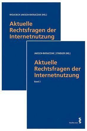 Aktuelle Rechtsfragen der Internetnutzung Bd. 1 u. 2 von Jaksch-Ratajczak,  Wojciech, Stadler,  Arthur