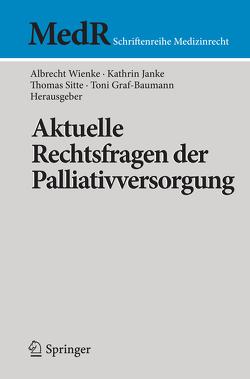 Aktuelle Rechtsfragen der Palliativversorgung von Graf-Baumann,  Toni, Janke,  Kathrin, Sitte,  Thomas, Wienke,  Albrecht