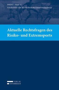 Aktuelle Rechtsfragen des Risiko- und Extremsports von Büchele,  Manfred, Ganner,  Michael, Khakzadeh-Leiler,  Lamiss, Mayr,  Peter G., Reissner,  Gert-Peter, Schopper,  Alexander