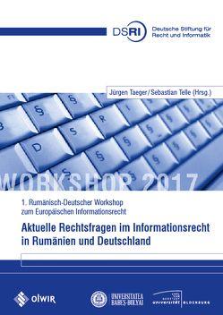 Aktuelle Rechtsfragen im Informationsrecht in Rumänien und Deutschland von Taeger,  Jürgen, Telle,  Sebastian