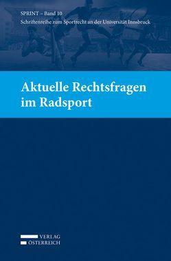 Aktuelle Rechtsfragen im Radsport von Büchele,  Manfred, Ganner,  Michael, Khakzadeh-Leiler,  Lamiss, Mayr,  Peter G., Reissner,  Gert-Peter, Schopper,  Alexander