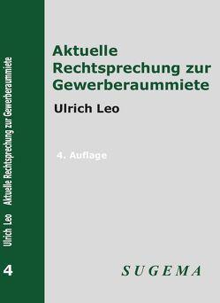 Aktuelle Rechtsprechung zur Gewerberaummiete von Leo,  Ulrich