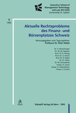 Aktuelle Rechtsprobleme des Finanz- und Börsenplatzes Schweiz von Nobel,  Peter