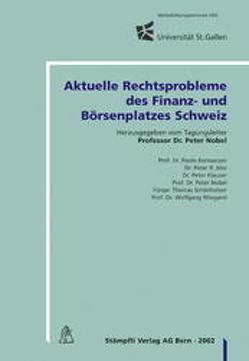 Aktuelle Rechtsprobleme des Finanz- und Börsenplatzes Schweiz von Bernasconi,  Paolo, Isler,  Peter R., Klauser,  Peter, Nobel,  Peter, Schnönholzer,  Thomas, Wiegand,  Wolfgang