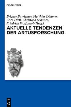 Aktuelle Tendenzen der Artusforschung von Burrichter,  Brigitte, Däumer,  Matthias, Dietl,  Cora, Schanze,  Christoph, Wolfzettel,  Friedrich