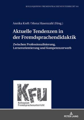 Aktuelle Tendenzen in der Fremdsprachendidaktik von Hasenzahl,  Mona, Kreft,  Annika