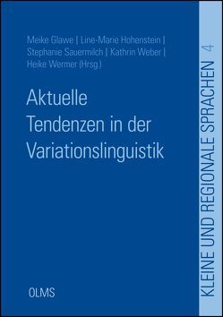 Aktuelle Tendenzen in der Variationslinguistik von Glawe,  Meike, Hohenstein,  Line-Marie, Sauermilch,  Stephanie, Weber,  Kathrin, Wermer,  Heike