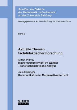 Aktuelle Themen fachdidaktischer Forschung von Fuchs,  Karl-Josef, Holzinger,  Julia, Plangg,  Simon