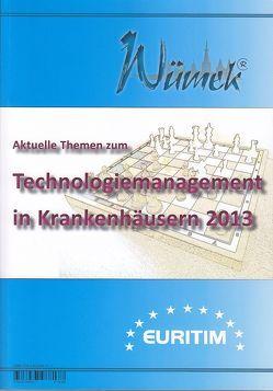 Aktuelle Themen zum Technologiemanagement in Krankenhäusern 2013 von Hofmann-Rinker,  Monika, Nippa,  Jürgen