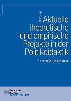 Aktuelle theoretische und empirische Projekte in der Politikdidaktik