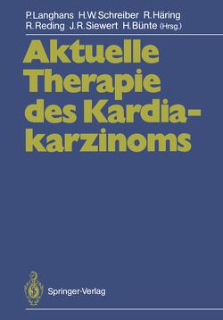 Aktuelle Therapie des Kardiakarzinoms von Bünte,  H., Häring,  R., Langhans,  P., Reding,  R., Schreiber,  Hans W., Siewert,  J.R.