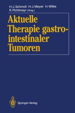 Aktuelle Therapie gastrointestinaler Tumoren von Meyer,  Hans-Joachim, Pichlmayr,  Rudolf, Schmoll,  Hans-Joachim, Wilke,  Hansjochen