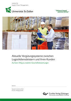 Aktuelle Vergütungssysteme zwischen Logistikdienstleistern und ihren Kunden von Lindemann-Berk,  Ruprecht