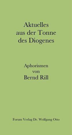 Aktuelles aus der Tonne des Diogenes von Otto,  Wolfgang, Rill,  Bernd