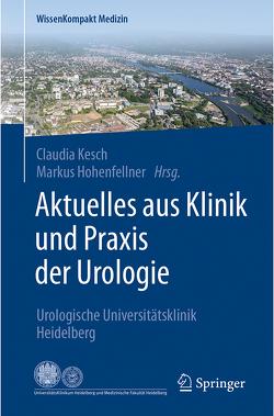 Aktuelles aus Klinik und Praxis der Urologie von Hohenfellner,  Markus, Kesch,  Claudia