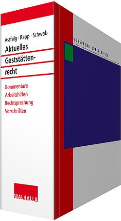 Aktuelles Gaststättenrecht von Assfalg (Hg.),  Dieter, Assfalg,  Dieter, Hofmann,  Christian, Rapp,  Michael, Schwab,  Siegfried