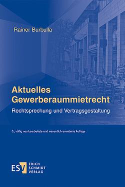 Aktuelles Gewerberaummietrecht von Burbulla,  Rainer