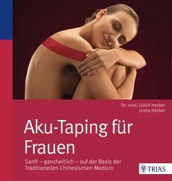 Aku-Taping für Frauen von Hecker,  Hans Ulrich, Hecker,  Janna