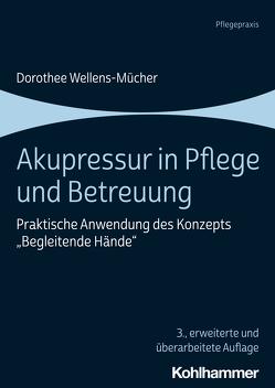 Akupressur in Pflege und Betreuung von Wellens-Mücher,  Dorothee