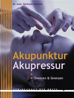 Akupunktur – Akupressur von Kubiena,  Gertrude