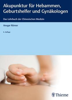 Akupunktur für Hebammen, Geburtshelfer und Gynäkologen von Römer,  Ansgar