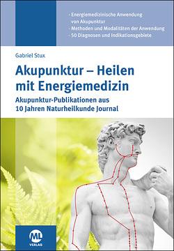 Akupunktur – Heilen mit Energiemedizin von Stux,  Dr. med. Gabriel