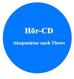 Akupunktur Hör-CD: Tong, der Schmerz in der TCM von Örs,  Michael, Thews,  Franz