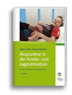 Akupunktur in der Kinder- und Jugendmedizin von Barlow,  Teresa, Scott,  Julian