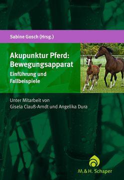 Akupunktur Pferd: Bewegungsapparat von Clauß-Arndt,  Dr. Gisela, Dura,  Dr. Angelika, Gosch,  Dr. Sabine