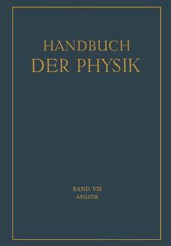 Akustik von Backhaus,  H., Friese,  J., Hornbostel,  E. M. v., Kalähne,  A., Lichte,  H., Lübcke,  E., Meyer,  E., Michel,  E., Raman,  C. V., Sell,  H., Trendelenburg,  F.
