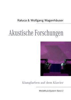 Akustische Forschungen von Wagenhäuser,  Raluca, Wagenhäuser,  Wolfgang