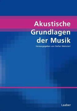 Akustische Grundlagen der Musik von Weinzierl,  Stefan