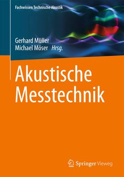 Akustische Messtechnik von Möser,  Michael, Mueller,  Gerhard