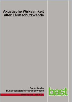 Akustische Wirksamkeit alter Lärmschutzwände von Hartmann,  B, Hübelt,  J, Lindner,  P., Schulze,  Chr.