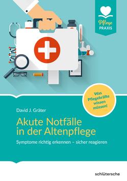 Akute Notfälle in der Altenpflege von Graeter,  David