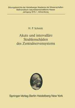 Akute und intervalläre Strahlenschäden des Zentralnervensystems von Schmitt,  H. P.