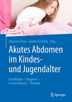 Akutes Abdomen im Kindes- und Jugendalter von Fasching,  Günter, Mayr,  Johannes